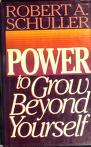 Cover of: Power to grow beyond yourself