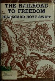 The railroad to freedom by Hildegarde Hoyt Swift