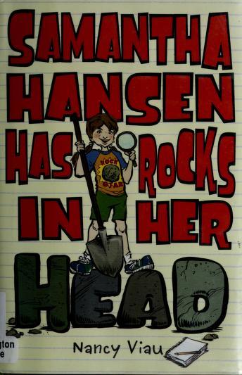 Samantha Hansen has rocks in her head by Nancy Viau