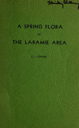 A spring flora of the Laramie area by C. L. Porter
