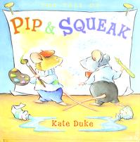 Cover of: The tale of Pip & Squeak   Kate Duke