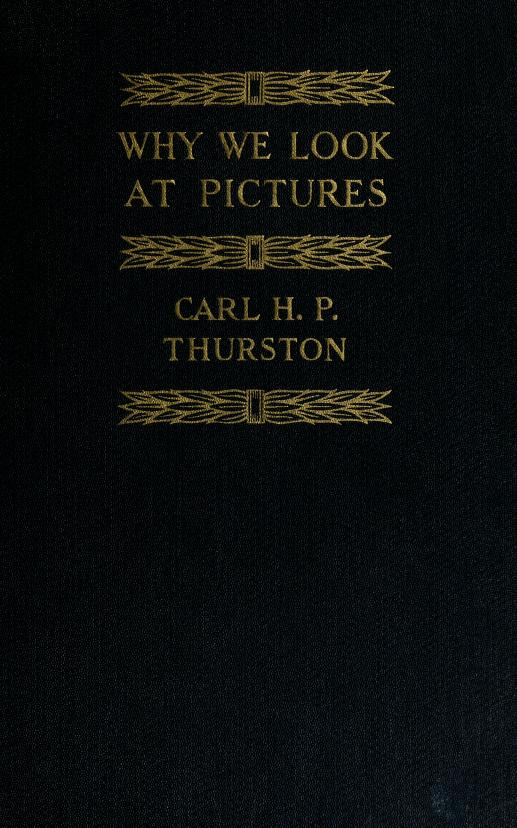 Why we look at pictures by Carl H. P. Thurston