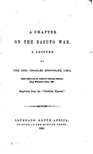 A Chapter on the Basuto War: A Lecture by Charles Pacalt Brownlee