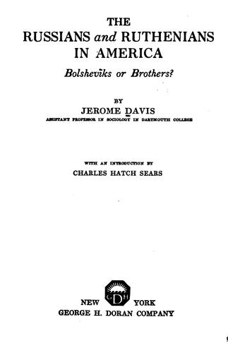 The Russians and Ruthenians in America: Bolsheviks Or Brothers ? by Jerome ( Davis