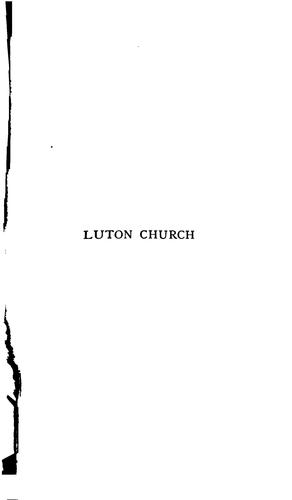 Luton Church: Historical and Descriptive by Henry Cobbe