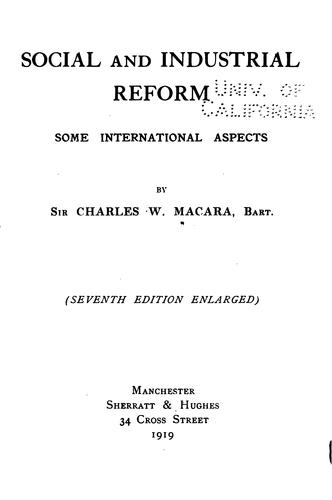 Social and Industrial Reform: Some International Aspects by Charles Wright Macara