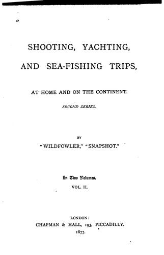 Shooting, Yachting, and Sea-fishing Trips, at Home and on the Continent by Lewis Clements