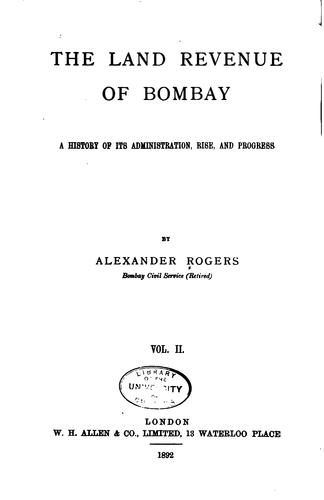 The Land Revenue of Bombay by Alexander Rogers