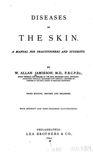 Diseases of the Skin: A Manual for Practitioners and Students by William Allan Jamieson