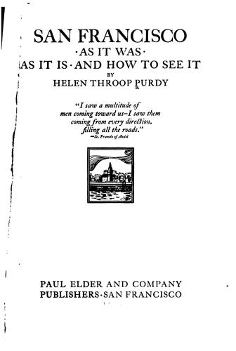 San Francisco: As it Was, as it Is, and how to See it / by Helen Throop Purdy by Helen Throop Purdy
