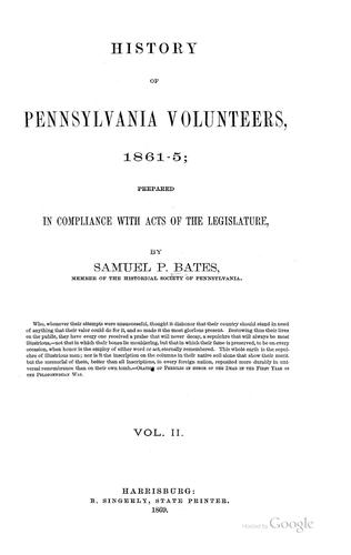 History of Pennsylvania Volunteers, 1861-5, Volume 2 by Samuel Penniman Bates
