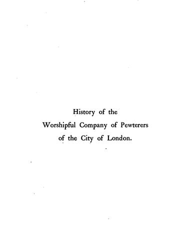 History of the Worshipful Company of Pewterers of the City of London by Charles Welch