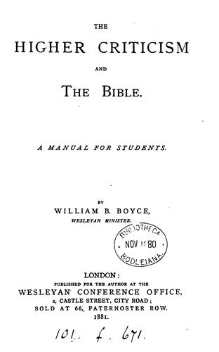 The higher criticism and the Bible by William Binnington Boyce