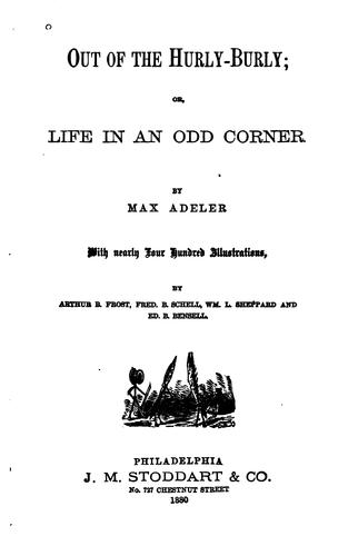 Out of the Hurly-burly: Or, Life in an Odd Corner by Charles Heber Clark
