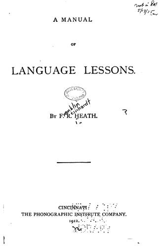 A Manual of Language Lessons by Franklin Reinhardt Heath