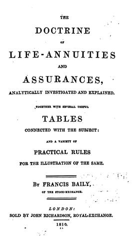 The Doctrine of Life-annuities and Assurances, Analytically Investigated and Explained by Francis Baily