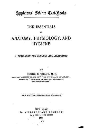 The Essentials of Anatomy, Physiology, and Hygiene: A Text-book for Schools and Academies by Roger Sherman Tracy