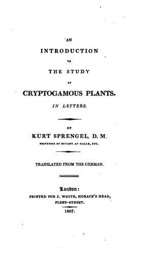 An Introduction to the Study of Cryptogamous Plants.: In Letters by Kurt Polycarp Joachim Sprengel
