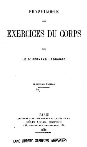 Physiologie des exercices du corps by Fernand Lagrange