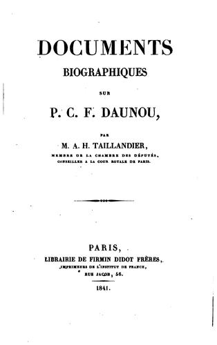 Documents biographiques sur P.C.F. Daunou by Alphonse-Honoré Taillandier
