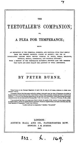 The teetotaler's companion; or, A plea for temperance by Peter Burne