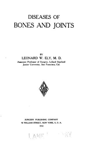 Diseases of bones and joints by Leonard Wheeler Ely