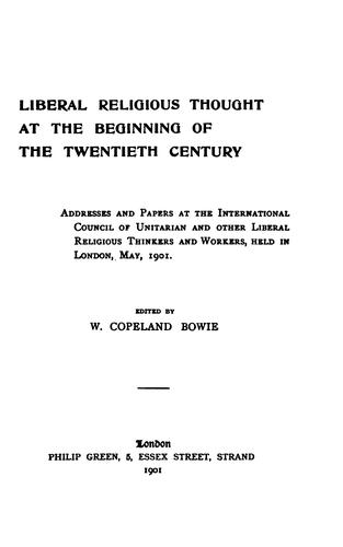 Liberal Religious Thought at the Beginning of the Twentieth Century by W. Copeland Bowie