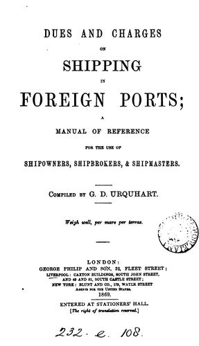 Dues and charges on shipping in foreign ports by G D. Urquhart
