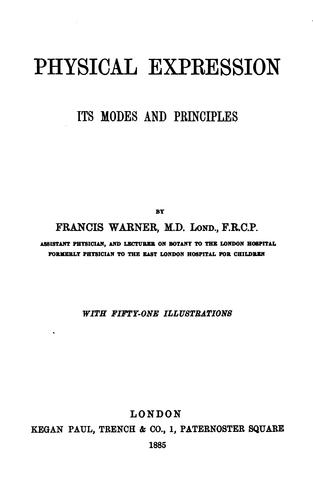 Physical Expression: Its Modes and Principles by Francis Warner