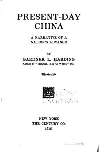 Present-day China: A Narrative of a Nation's Advance by Gardner Ludwig Harding