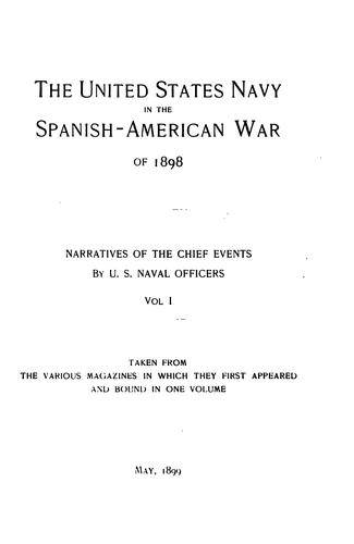 The United States Navy in the Spanish-American War of 1898: Narratives of the Chief Events by Charles Dwight Sigsbee