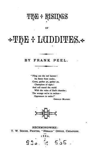 The risings of the Luddites by Frank Peel