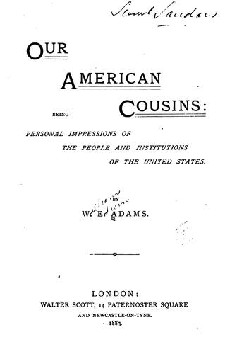Our American Cousins: Being Personal Impressions of the People and Institutions of the United States by William Edwin Adams