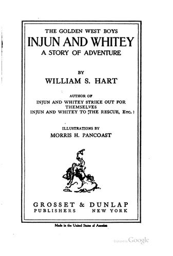 "The Golden West Boys, ""Injun and Whitey"": A Story of Adventure by William Surrey Hart"