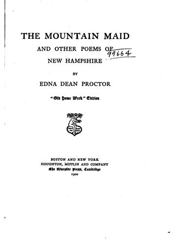 The Mountain Maid and Other Poems of New Hampshire by Edna Dean Proctor