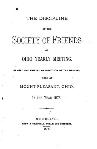 The Discipline of the Society of Friends of Ohio Yearly Meeting by Society of Friends Ohio Yearly Meeting (Hicksite).