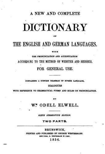 A New and Complete Dictionary of the English and German Languages by William Odell Elwell