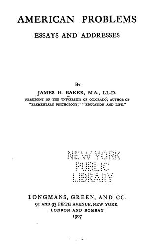 American Problems: Essays and Addresses by 1848- James Hutchins Baker