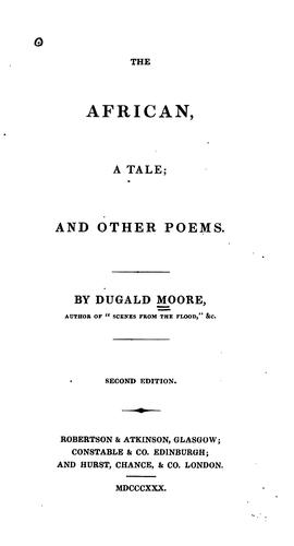 The African: A Tale and Other Poems by Dugald Moore