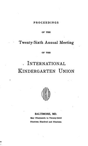 Proceedings of the ... Annual Convention of the International Kindergarten Union by International Kindergarten Union