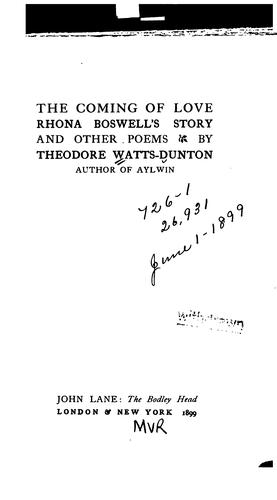 The Coming of Love: Rhona Boswell's Story : and Other Poems by Theodore Watts-Dunton
