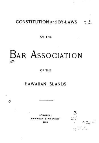 Constitution and By-laws of the Bar Association of the Hawaiian Islands by Bar Association of the Hawaiian Islands