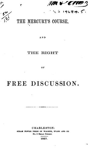 The Mercury's Course, and the Right of Free Discussion by Isaac W Hayne