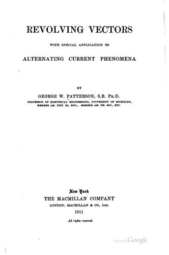 Revolving Vectors: With Special Application to Alternating Current Phenomena by George Washington Patterson