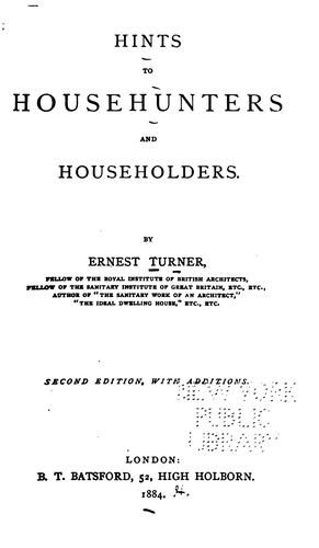 Hints to househunters and householders by Ernest Turner