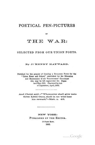 Poetical Pen-pictures of the War: Selected from Our Union Poets by John Henry Hayward