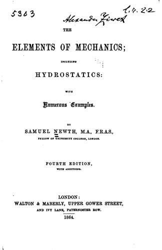 The Elements of Mechanics: Including Hydrostatics: with Numerous Examples by Samuel Newth