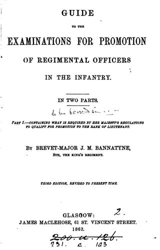 Guide to the examinations for promotion of regimental officers in the infantry by John Millar Bannatyne