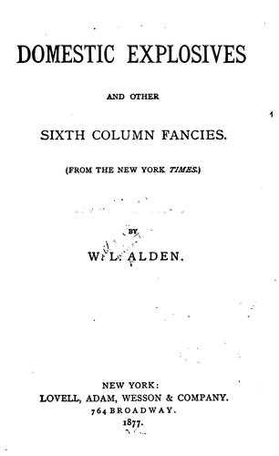 Domestic Explosives and Other Sixth Column Fancies: (From the New York Times) by William Livingston Alden