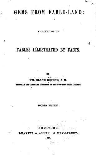 Gems from Fable-land: A Collection of Fables Illustrated by Facts by William Oland Bourne